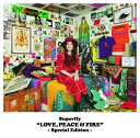 LOVE, PEACE & FIRE -Special Edition- [ Superfly ]