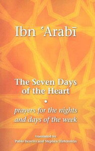 The Seven Days of the Heart: Prayers for the Nights and Days of the Week 7 DAYS OF THE HEART [ Muhyiddin Ibn 'Arabi ]