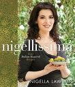【楽天ブックスならいつでも送料無料】Nigellissima: Easy Italian-Inspired Recipes [ Nigella...