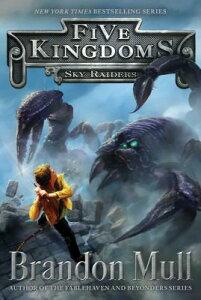 Sky Raiders, Volume 1 FIVE KINGDOMS BK1 SKY RAIDERS (Five Kingdoms) [ Brandon Mull ]