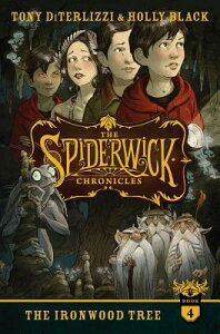 The Ironwood Tree SPIDERWICK CHRON BK04 IRONWOOD (Spiderwick Chronicles (Hardback)) [ Tony Diterlizzi ]