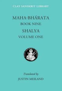 Mahabharata Book Nine (Volume 1): Shalya MAHABHARATA BK 9 (VOLUME 1) (Clay Sanskrit Library) [ Justin Meiland ]