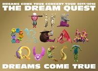 DREAMS COME TRUE CONCERT TOUR 2017/2018-THE DREAM QUEST-