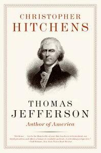 Thomas Jefferson: Author of America THOMAS JEFFERSON (Eminent Lives) [ Christopher Hitchens ]