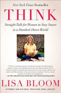 Think: Straight Talk for Women to Stay Smart in a Dumbed-Down World THINK [ Lisa Bloom ]