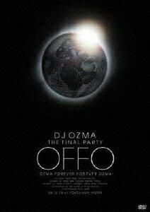 "DJ OZMA THE FINAL PARTY""OFFO-OZMA FOREVER FOREVER OZMA-画像"