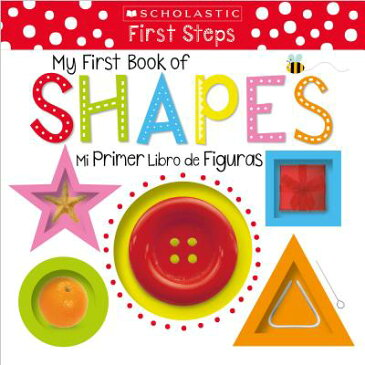 Scholastic Early Learners: My First Book of Shapes / Mi Primer Libro de Figuras (Bilingual) SPA-SCHOLASTIC EARLY LEARNERS (Scholastic Early Learners) [ Scholastic ]