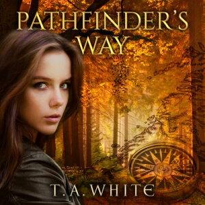 Pathfinder's Way: A Novel of the Broken Lands PATHFINDERS WAY M (Broken Lands) [ T. A. White ]