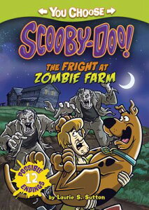 The Fright at Zombie Farm FRIGHT AT ZOMBIE FARM (You Choose Stories: Scooby-Doo) [ Laurie S. Sutton ]