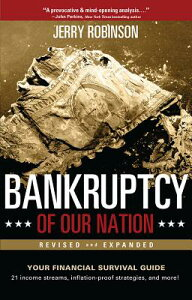 Bankruptcy of Our Nation (Revised and Expanded): Your Financial Survival Guide BANKRUPTCY OF OUR NATION (REVI [ Jerry Robinson ]