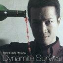 Dynamite Survival [ 田原俊彦 ]