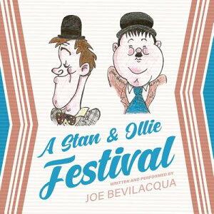A Stan & Ollie Festival STAN & OLLIE FESTIVAL ADAPTE D [ Joe Bevilacqua ]
