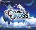 Chrono Cross Original Soundtrack Revival Disc(映像付サントラ/Blu-ray Disc Music)