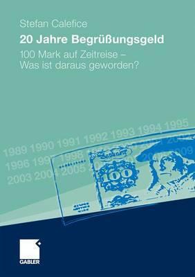 20 Jahre Begruungsgeld: 100 Mark Auf Zeitreise - Was Ist Daraus Geworden? [ Stefan Calefice ...
