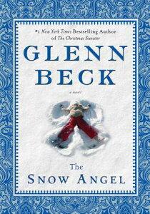 The Snow Angel SNOW ANGEL [ Glenn Beck ]