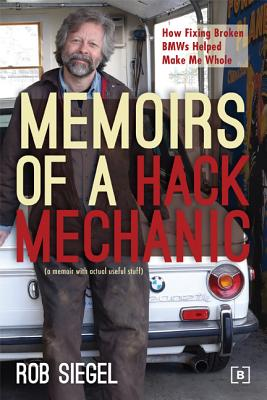 Memoirs of a Hack Mechanic: How Fixing Broken BMWs Helped Make Me Whole画像