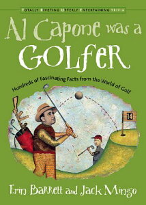 Al Capone Was a Golfer: Hundred of Fascinating Facts from the World of Golf AL CAPONE WAS A GOLFER (Totally Riveting Utterly Entertaining Trivia) [ Erin Barrett ]