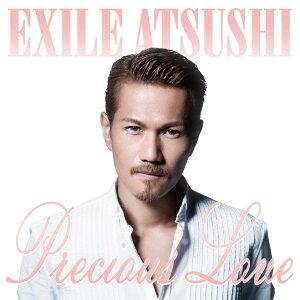 【楽天ブックスならいつでも送料無料】Precious Love (CD+DVD) [ EXILE ATSUSHI ]