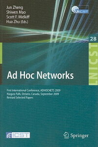 Ad Hoc Networks: First International Conference, ADHOCNETS 2009, Niagara Falls, Ontario, Canada, Sep AD HOC NETWORKS (Lecture Notes of the Institute for Computer Sciences, Social-Informatics and Telecommunications...) [ Shiwen Mao ]