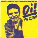 【楽天ブックスならいつでも送料無料】【輸入盤】Oi! The Album [ Various ]