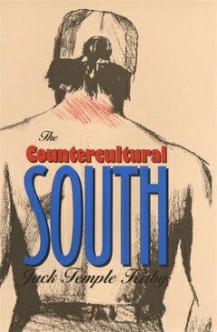 The Countercultural South COUNTERCULTURAL SOUTH (Mercer University Lamar Memorial Lectures) [ Jack Temple Kirby ]