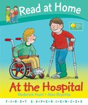 Oxford Reading Tree - Read at Home First Experiences [At the Hospital]