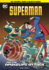 Superman and the Apokolips Attack SUPERMAN & THE APOKOLIPS ATTAC (DC Super Hero Adventures) [ Ivan Cohen ]