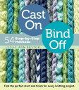 CAST ON,BIND OFF:54 STEP-BY-STEP METHODS [ LESLIE ANN BESTOR ]