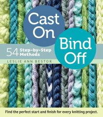 【楽天ブックスならいつでも送料無料】CAST ON,BIND OFF:54 STEP-BY-STEP METHODS [ LESLIE ANN...