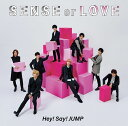 SENSE or LOVE (通常盤) [ Hey! Say! JUMP ]