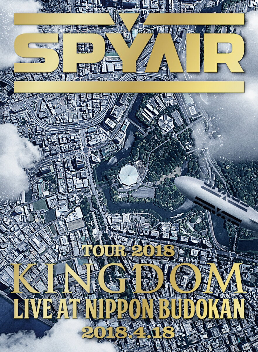 SPYAIR TOUR 2018 -KINGDOM- Live at NIPPON BUDOKAN(完全生産限定盤)【Blu-ray】