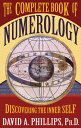 The Complete Book of Numerology COMP BK OF NUMEROLOGY [ David Phillips ]