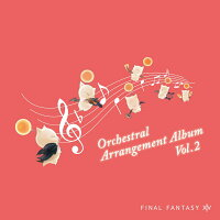 FINAL FANTASY 14 Orchestral Arrangement Album Vol. 2