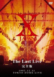 【送料無料】X JAPAN THE LAST LIVE 完全版 [ X JAPAN ]