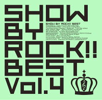 SHOW BY ROCK!!BEST Vol.4