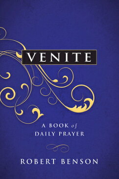 Venite: A Book of Daily Prayer VENITE [ Robert Benson ]
