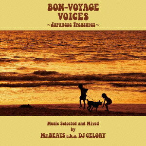 BON-VOYAGE VOICES 〜Japanese Treasures〜Music Selected and Mixed by Mr.BEATS a.k.a DJ CELORY画像