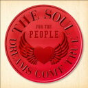 THE SOUL FOR THE PEOPLE ?東日本大震災支援ベストアルバム? [ DREAMS COME TRUE ]