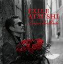 Love Ballade (CD+DVD) [ EXILE ATSUSHI ]