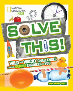 Solve This!: Wild and Wacky Challenges for the Genius Engineer in You SOLVE THIS [ Joan Marie Galat ]