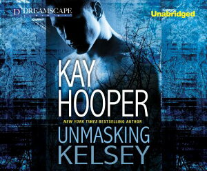 Unmasking Kelsey UNMASKING KELSEY 5D (Hagan) [ Kay Hooper ]
