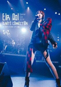 【楽天ブックスならいつでも送料無料】藍井エイル Eir Aoi Special Live 2014 〜IGNITE CONNECT...