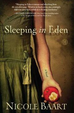 Sleeping in Eden SLEEPING IN EDEN [ Nicole Baart ]