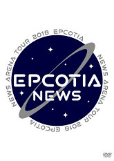 NEWS ARENA TOUR 2018 EPCOTIA、1/16遂に発売!