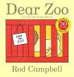 Dear Zoo: A Lift-The-Flap Book DEAR Z-30TH ANNIV/E -LIFT FLAP [ Rod Campbell ]
