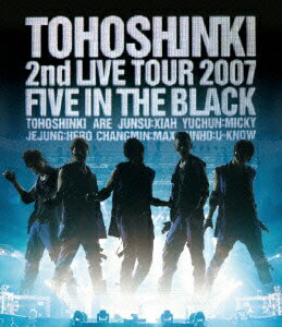 2nd LIVE TOUR 2007 〜Five in the Black〜【Blu-ray】 [ 東方神起 ]