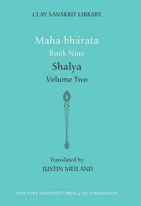 Mahabharata Book Nine (Volume 2): Shalya MAHABHARATA BK 9 (VOLUME 2) (Clay Sanskrit Library) [ Justin Meiland ]