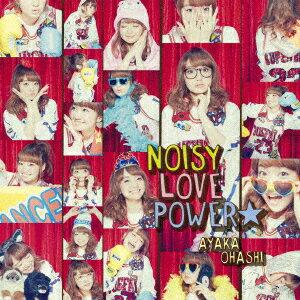 TVアニメ『魔法少女 俺』OP主題歌 「NOISY LOVE POWER☆」(彩香盤 CD+DVD) [ 大橋彩香 ]