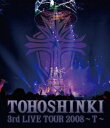 3rd LIVE TOUR 2008?T?【Blu-ray】 [ 東方神起 ]