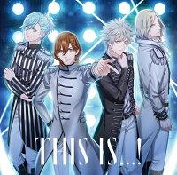 うたの☆プリンスさまっ♪SUPER STAR/THIS IS...!/Genesis HE★VENS (QUARTET NIGHT Ver.)